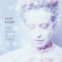 Kate Rusby proved with her Christmas album 'The Frost is all Over' that she has mastered the art of Christmas songs. Add this album to your Xmas list! Brass Quintet, Event Guide, Christmas Albums, Merry Christmas, South Yorkshire, Buy Tickets, Live Music, Album Covers, Frost