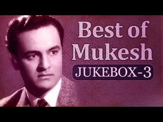 Best of Mukesh Songs - Jukebox 3 - Old Bollywood Evergreen Hits Hindi Old Songs, Song Hindi, All Songs, Movie Songs, Movies, Evergreen Songs, Film Song, Legendary Singers, For You Song