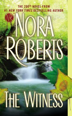 """THE WITNESS by Nora Roberts (her 200th book!) -- In her stunning new novel, #1 New York Times bestselling author proves why no one is better """"when it comes to flawlessly fusing high-stakes suspense with red-hot romance"""" (Booklist, starred review)."""