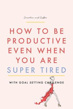 How to get the tasks done that you need to get done, even when you are feeling tired, unmotivated and unproductive. via @creativeandcoffee