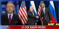 "Lt. Col. Ralph Peters is a real man. He offers his expert military opinion on Obama's weakness against Russia and Syria in the Middle East. He said, ""We have a PIXIE DUST president."""