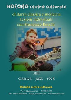 lezioni individuali e di gruppo di chitarra classica e moderna con Francesco Rocchi, (classica - jazz - rock)