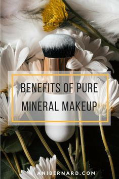 Benefits Of Pure Mineral Makeup