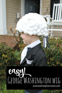 Make a George Washington wig by simply gluing cotton balls to a paper bag. Easy Peesy!