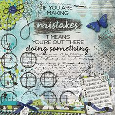 If you are making mistakes. Making Mistakes, Perfectly Imperfect, Digital Scrapbooking, Script, Something To Do, Fonts, Artsy, Bullet Journal, Layout