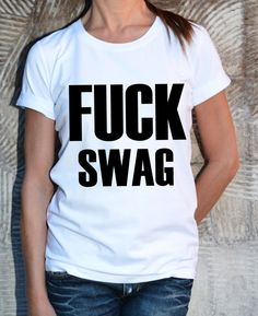 Fuck Swag New T-shirt / Funny Quote Tshirt / Summer by Cotton9