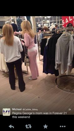 Regina George's mom was in Forever 21! Ha!