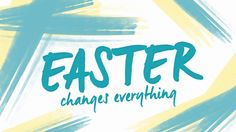 Why does Easter really matter? Why do we celebrate it? Can Easter Really change everything? #lsccbd