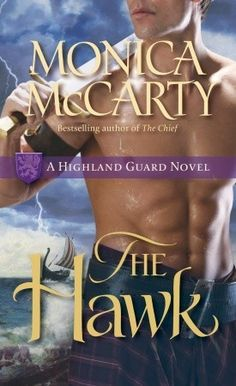 The Hawk (Highland Guard, #2) by Monica McCarty