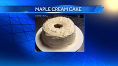 Here at WPTZ we love everything about maple season. David Stoll sent us this recipe for a maple cream Ccake. Give it a try!