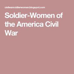 Soldier-Women of the America Civil War