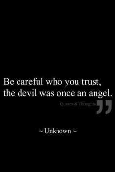 """Daily Deep Meaningful Quotes About Life to Succeed : """"be careful who you trust the devil was once an angel"""" - Unknown deep feelings deep inspirational deep meaningful deep relationships deep short deep thoughts Quotes Deep Feelings, Mood Quotes, Positive Quotes, Motivational Quotes, Inspirational Quotes, Deep Dark Quotes, Quotes Quotes, Devil Quotes, Life Feeling Quotes"""