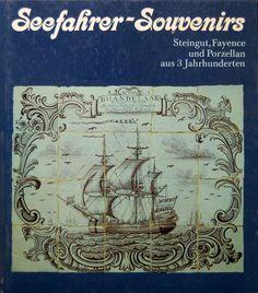 """Wolfgang Rudolph, """"Seefahrer-Souvenirs. Steingut, Fayence und Porzellan aus drei Jahrhunderten"""". antiquariat.de"""