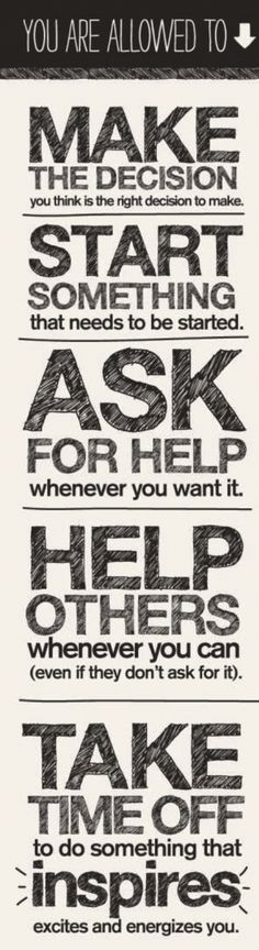 Make the decision, start something, ask for help, help others, take time off to do something that inspires. Favorite Quotes, Best Quotes, Motivational Quotes, Inspirational Quotes, This Is Your Life, Business Inspiration, Quotes To Live By, Work Quotes, Nice Quotes