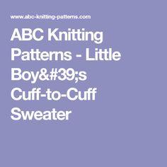 ABC Knitting Patterns - Little Boy's Cuff-to-Cuff Sweater