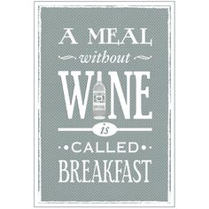 A meal without ine is called breakfast