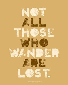 Not All Those Who Wander Are Lost - 8x10 on A4 Modern Art Print in Natural Brown and Cream. $20