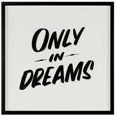 """Baron Von Fancy """"Only In Dreams"""" Artwork ($2,000) ❤ liked on Polyvore featuring home, home decor, wall art, quotes, text, multi, phrase, saying, paper wall art and spring home decor"""