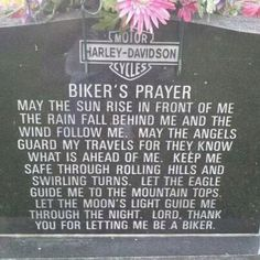 Bikers Prayer ~~ really sentimental all things considered.