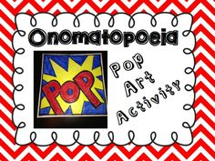 Onomatopoeia Pop Art Activity FREEBIE, fun adaptation by utilizing technology for the art project.  Thanks Angie Gray.