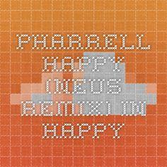 Pharrell - Happy (NEUS Remix) in Happy