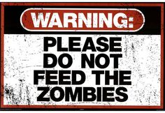 Zombie Warning Poster - Don't Feed The Zombies