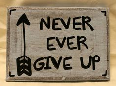Never Ever Give Up sign. Hand painted on a by CoastieGirlDesigns