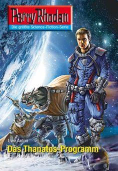 "Perry Rhodan 2600: Das Thanatos-Programm (Heftroman): Perry Rhodan-Zyklus ""Neuroversum"" (Perry Rhodan-Erstauflage) - http://kostenlose-ebooks.1pic4u.com/2014/05/18/perry-rhodan-2600-das-thanatos-programm-heftroman-perry-rhodan-zyklus-neuroversum-perry-rhodan-erstauflage/"