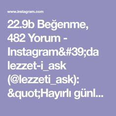 """22.9b Beğenme, 482 Yorum - Instagram'da lezzet-i_ask (@lezzeti_ask): """"Hayırlı günler kadir geceniz mübarek olsun arkadaslar💕 Bugünki videonun tam olarak bir adı yok…"""" Iftar, Food And Drink, Told You So, Instagram, Ads, Let It Be, Feelings, My Love, Allah"""