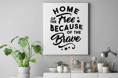 4th of july SVG Cut File: Home of the Free Because of the Brave By Big Design
