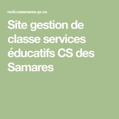 Site gestion de classe services éducatifs CS des Samares Math Equations, How To Plan, Classroom Management, Board, Children