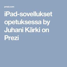 iPad-sovellukset opetuksessa by Juhani Kärki on Prezi