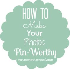 How to Make Your Photos PinWorthy with PicMonkey  April 26, 2013 by Jenna @ Rain on a Tin Roof 29 Comments  If you have been following a...