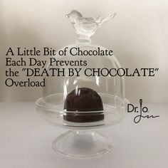 """You really CAN have something sweet everyday. It's about knowing your pleasers versus your teasers. A little bit of chocolate each day prevents the """"Death By Chocolate"""" overload"""
