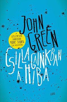 John Green – Csillagainkban a hiba