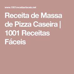 Receita de Massa de Pizza Caseira | 1001 Receitas Fáceis