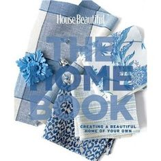 House Beautiful The Home Book: Creating a Beautiful Home of Your Own | ISBN-13: 9781588166036