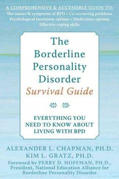 Borderline Personality Disorder Survival Guide : Everything You Need to Know About Living With BPD