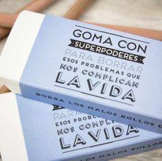 Goma con superpoderes (pineado por @PabloCoraje) #Citas #Frases #Quotes #Love #Amor