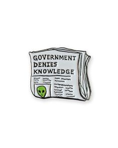 The government has been covering up dem alien bitches for too long! Expose the truth with this Government Denies Knowledge Alien pin! Books And Tea, Alien Aesthetic, Jacket Pins, Cool Pins, Pin And Patches, Jacket Patches, Stickers, Up Girl, Pin Badges