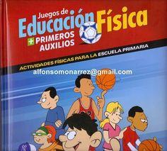 LIBROS: JUEGOS EDUCACIÓN FÍSICA PRIMEROS AUXILIOS