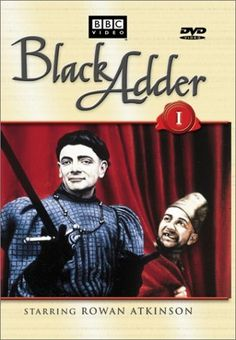 The Black Adder !!! i need to get back into this again.