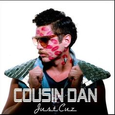 Cousin Dan ... Currently my favourite performer ... :-)