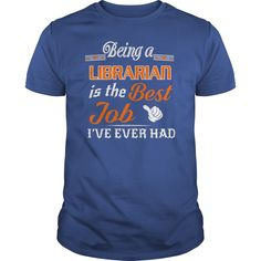 Being A Librarian Is The Best Job T-Shirt #gift #ideas #Popular #Everything #Videos #Shop #Animals #pets #Architecture #Art #Cars #motorcycles #Celebrities #DIY #crafts #Design #Education #Entertainment #Food #drink #Gardening #Geek #Hair #beauty #Health #fitness #History #Holidays #events #Home decor #Humor #Illustrations #posters #Kids #parenting #Men #Outdoors #Photography #Products #Quotes #Science #nature #Sports #Tattoos #Technology #Travel #Weddings #Women
