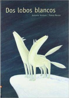 Dos lobos blancos (Albumes): Amazon.es: Antonio Ventura Fernandez, Teresa Novoa Martinez: Libros
