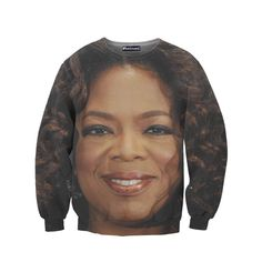 I never wanted a howling wolf sweatshirt, but I confess... this intense Oprah sweatshirt is irresistible to me.