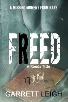 Freed (Roads #2.5) by Garrett Leigh MM