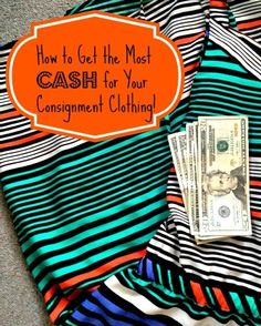 How to Get the Most Cash for Your Consignment Clothing