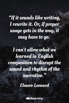 Writing Inspiration from top fiction and nonfiction authors Elmore Leonard, Fiction And Nonfiction, Writing Quotes, Writing Inspiration, Wisdom Quotes, Authors, Writer, Learning, Words