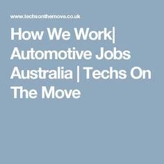 How we work - Techs On The Move Jobs Australia, Mechanic Jobs